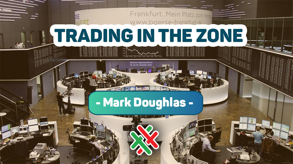 Trading In The Zone – Mark Doughlas